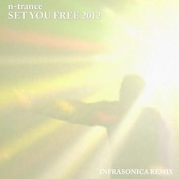 Set You Free 2012 (feat. Infrasonica)