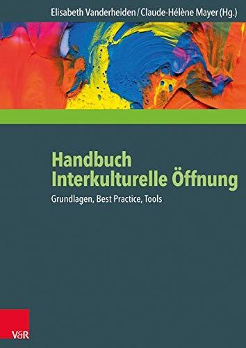 Handbuch Interkulturelle Öffnung: Grundlagen, Best Practice, Tools