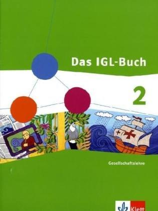 Das IGL-Buch Gesellschaftslehre 2. Ausgabe Nordrhein-Westfalen: Schülerbuch Klasse 7/8: Gesellschaftslehre Gesamtschule
