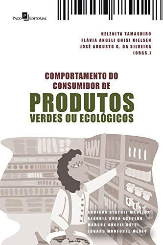 Comportamento do Consumidor de Produtos Verdes ou Ecológicos