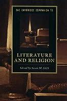 The Cambridge Companion to Literature and Religion (Cambridge Companions to Literature)