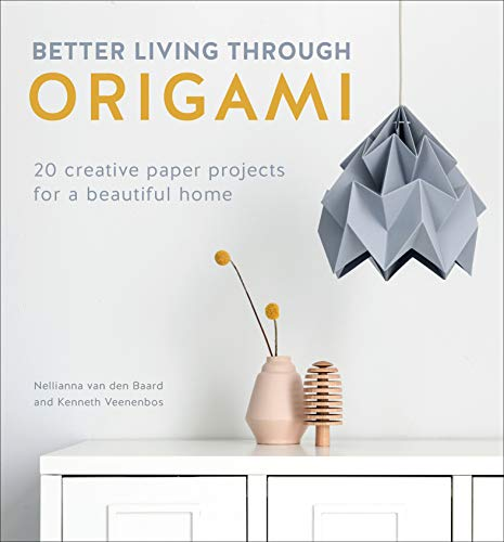 Better Living Through Origami: 20 Creative Paper Projects for a Beautiful Home (English Edition)