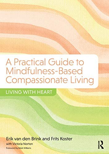 A Practical Guide to Mindfulness Based Compassionate Living Living with Heart product image