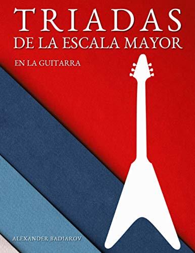 Triadas de la Escala Mayor en la Guitarra