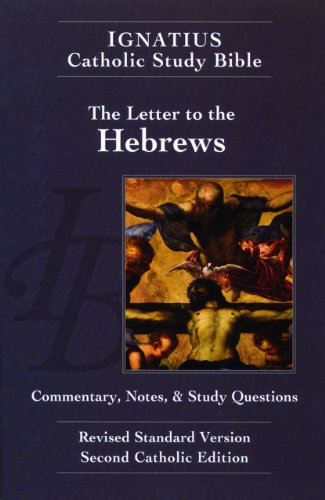 The Letter to the Hebrews (2nd Ed.): Ignatius Catholic Study Bible
