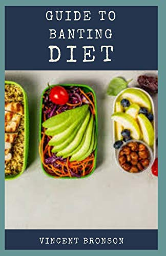 Guide to Banting Diet: Banting diet basically is a plan which promotes the consumption of real foods instead of processed as well as refined foods.