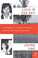 Lulu in the Sky: A Daughter of Cambodia Finds Love, Healing, and Double Happiness (P.S.)