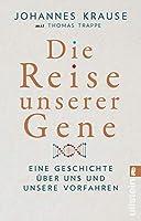 Die Reise unserer Gene: Eine Geschichte ueber uns und unsere Vorfahren