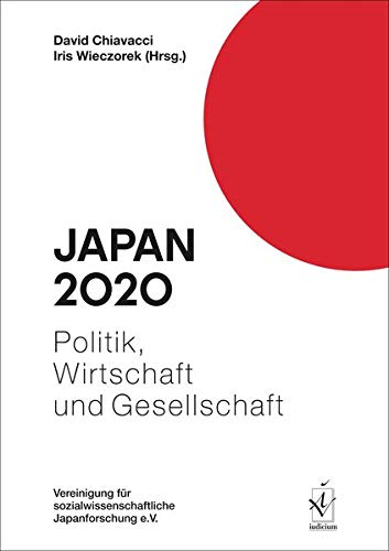 Japan 2020: Politik, Wirtschaft und Gesellschaft (Japan. Politik, Wirtschaft und Gesellschaft)