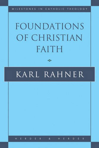 Foundations of Christian Faith: An Introduction to the...