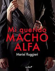 Mi querido macho alfa par Mariel Ruggieri