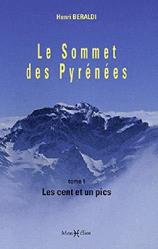 Le Sommet des Pyrénées : Tome 1, Les cent et un pics