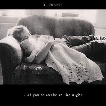 ...if you're awake in the night