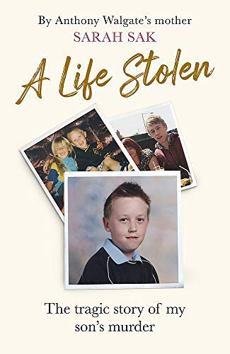 A Life Stolen: The tragic true story of my son's murder (English Edition)