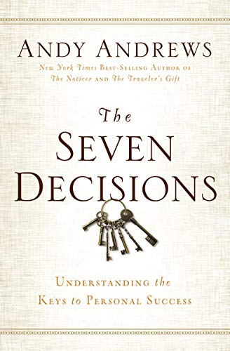 Compare Textbook Prices for The Seven Decisions: Understanding the Keys to Personal Success  ISBN 9780529104359 by Andrews, Andy