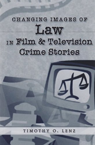 Changing Images Of Law In Film And Television Crime Stories Politics Media And Popular Culture