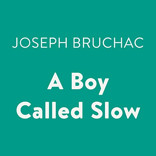 A Boy Called Slow audiobook cover art