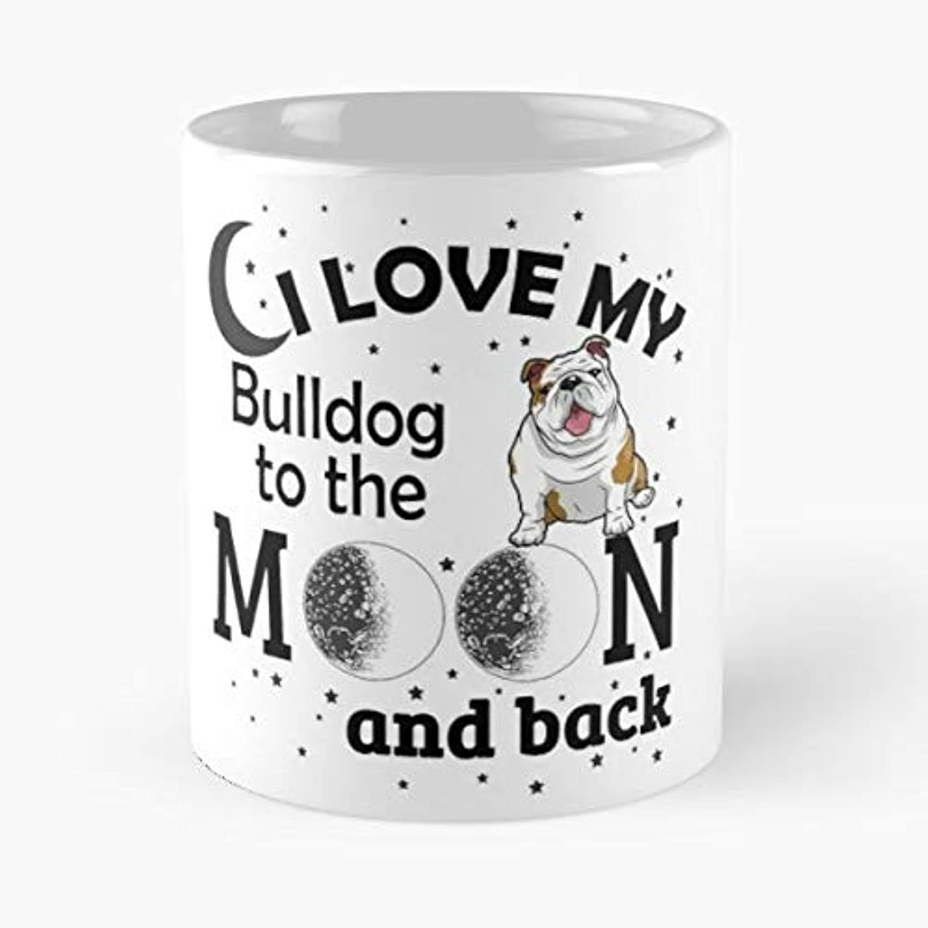 I Love My Bulldog To The Moon And Back Dog Breed Boxer - Funny Gifts For Men Women Gift Coffee Mug Tea Cup White 11 Oz The Best Gift Holidays.