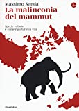 la malinconia del mammut. specie estinte e come riportarle in vita