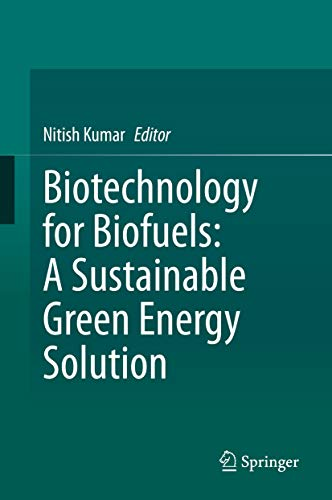 Biotechnology for Biofuels: A Sustainable Green Energy Solution (English Edition)