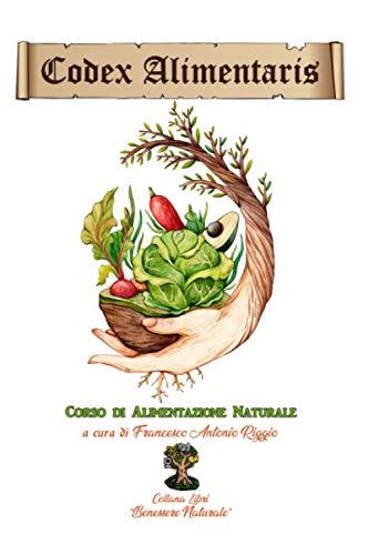 Codex Alimentaris (versione bianco e nero): Corso di Alimentazione Naturale