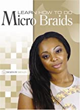 Learn How to Do: Micro Braids