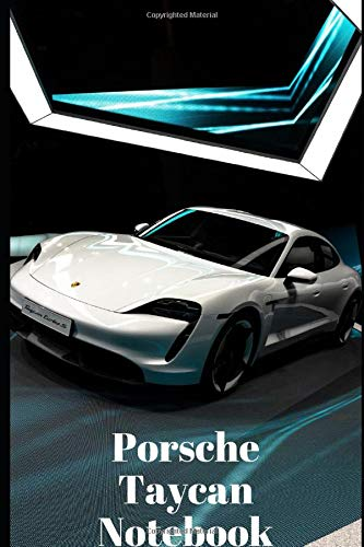 Porsche Taycan Cars Composition Book College Ruled Notebook: Planner Logbook Diary Gift Todo Memory Book Budget Planner Medium to Large Sized Notebook ... x 15.24 cm (Collage Ruled Notebooks, Band 1)