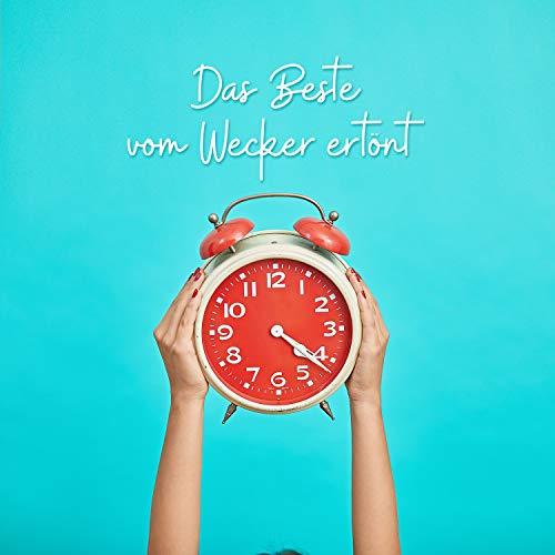 Das Beste vom Wecker ertönt: Sanftes Aufwachen, Positiver Morgen