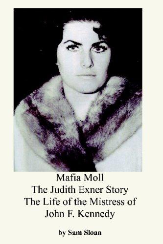 Mafia Moll: The Judith Exner Story, The Life of the Mistress of John F. Kennedy