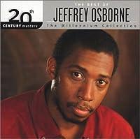20th Century Masters The Best Of Jeffrey Osborne The Millennium Collection by Jeffrey Osborne (2002-06-25)