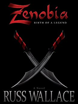Zenobia - Birth of a Legend (Zenobia Book Series 1) by [Russ Wallace]