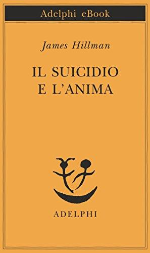Il suicidio e l'anima (Opere di James Hillman Vol. 10)