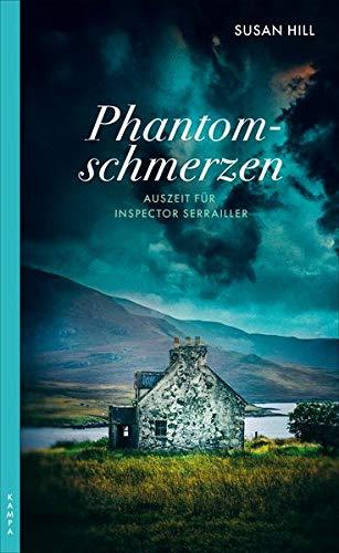 Phantomschmerzen: Auszeit für Inspector Serrailler; Kriminalroman