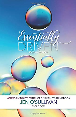 Essentially Driven: Second Edition: Young Living Essential Oils® Business Handbook