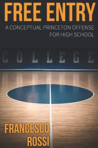 FREE ENTRY: A Conceptual Princeton Offense for High School