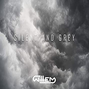 SILENT AND GREY