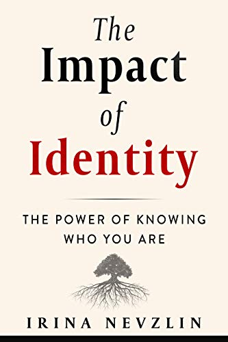The Impact of Identity: The Power of Knowing Who You Are (English Edition)