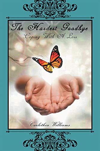 Book: The Hardest Goodbye - Coping with a Loss by Carlethia Williams