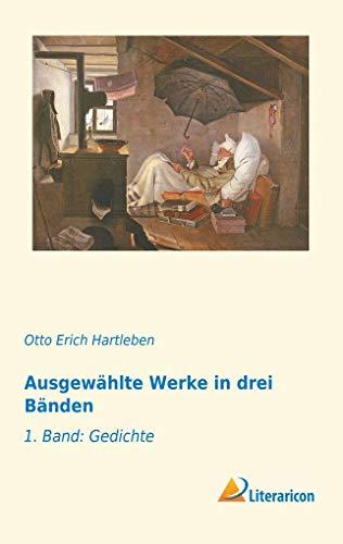Ausgewählte Werke in drei Bänden: 1. Band: Gedichte