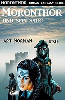 Moronthor und sein Sarg: Moronthor 30 (Moronthor Urban Fantasy Serie) (German Edition) by [Art Norman]