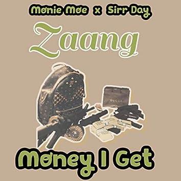 Money I Get