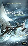 Les Mange-Rêve (T1) : L'enfer blanc- Lecture roman ado science-fiction dystopie - Dès 13 ans (1)