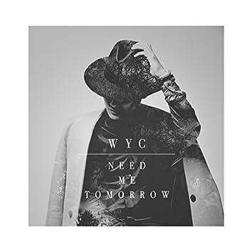 Need Me Tomorrow