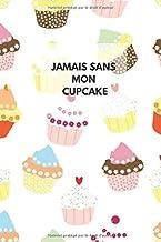 Carnet de notes cupcake: Carnet de notes avec une jolie couverture cupcake – pâtisserie - bloc-notes journal de bord carne...