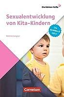Die kleinen Hefte / Sexualentwicklung von Kita-Kindern: Die schnelle Hilfe!. Ratgeber