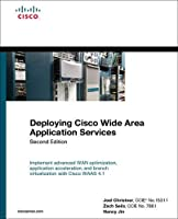 Deploying Cisco Wide Area Application Services (Cisco Press Networking Technology)