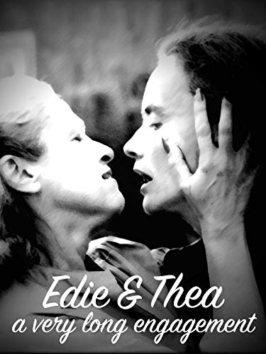 Edie & Thea, a very long engagement