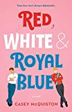 Red White Royal Blue: A Novel