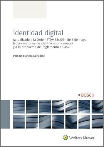 Identidad digital. Actualizado a la Orden ETD/465/2021, de 6 de mayo (sobre métodos de identificación remota) y a la propuesta de Reglamento eIDAS2