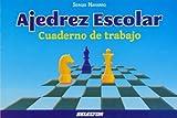 Ajedrez escolar/ Chess School: Cuaderno De Trabajo/ Workbook: 1